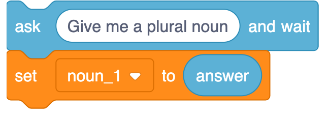 Two Scratch blocks: ask 'Give me a plural noun' and wait set noun_1 to answer